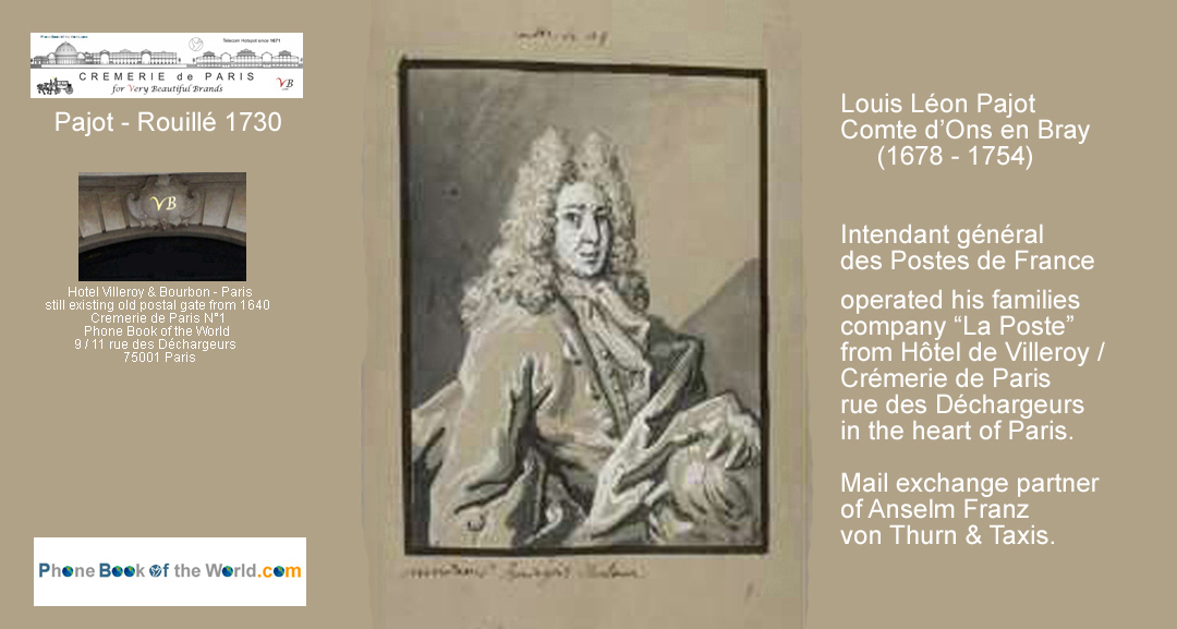 Louis Leon Pajot operated his family's postal company from the Hotel de Villeroy Bourbon / Cremerie de Paris in Paris, rue des Déchargeurs